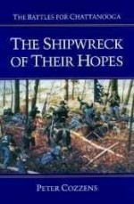 Shipwreck of Their Hopes, The: The Battles for Chattanoogaby: Cozzens, Peter - Product Image