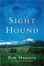 Sight Hound: A Novelby: Houston, Pam - Product Image