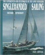 Singlehanded Sailing: The Experiences and Techniques of the Lone Voyagers (2nd Edition)by: Henderson, Richard - Product Image