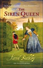 Siren Queen, The  : An Ursula Blanchard Mystery at Queen Elizabeth I's Courtby: Buckley, Fiona - Product Image
