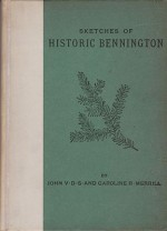 Sketches of Historic BenningtonMerrill, John V. D. S., and Caroline R. Merrill. - Product Image