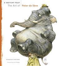 Sketchy Past, A: The Art of Peter de Seve (SIGNED COPY)by: Amidi, Amid/Peter de Seve - Product Image