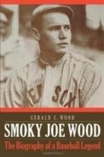 Smoky Joe Wood: The Biography of a Baseball Legendby: Wood, Gerald C. - Product Image