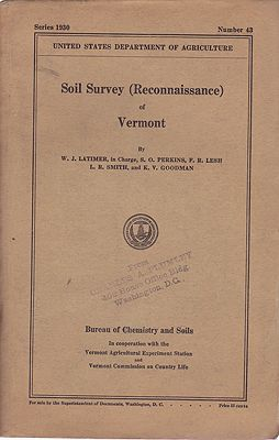 Soil Survey (Reconnaissance) of Vermont - Bureau of Chemistry and Soils - Series 1930 - Number 43by: Latimer, W. J./ S.O. Perkins/F. R. Lesh/L. R. Smith/ K. V. Goodma - Product Image