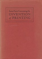 Some Facts Concerning the Invention of Printingby: McMurtrie, Douglas C. - Product Image
