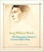 Song Without Words: The Photographs & Diaries of Countess Sophia Tolstoyby: Bendavid-Val, Leah - Product Image
