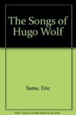 Songs of Hugo Wolfby: Sams, Eric - Product Image