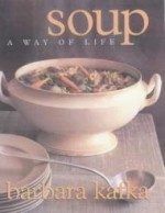 Soup: A Way of Life.by: Kafka, Barbara - Product Image