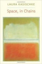 Space, In Chains (Lannan Literary Selections)by: Kasischke, Laura - Product Image