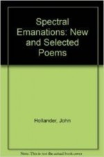 Spectral Emanations: New and Selected Poemsby: Hollander, John - Product Image