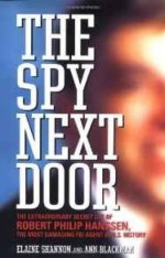 Spy Next Door, The: The Extraordinary Secret Life of Robert Philip Hanssen, the Most Damaging FBI Agent in U.S. Historyby: Shannon, Elaine - Product Image