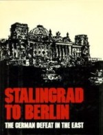 Stalingrad to Berlin: The German Defeat in the Eastby: Ziemke, Earl F. - Product Image