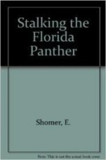 Stalking the Florida Pantherby: Shomer, Enid - Product Image