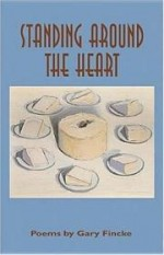 Standing Around The Heart: Poemsby: Fincke, Gary - Product Image