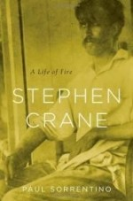 Stephen Crane: A Life of Fireby: Sorrentino, Paul - Product Image