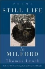 Still Life in Milford: Poemsby: Lynch, Thomas - Product Image