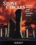Stone Circles: A Modern Builder's Guide to the Megalithic Revivalby: Roy, Rob - Product Image