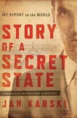 Story of a Secret State - My Report to the Worldby: Karski, Jan  - Product Image