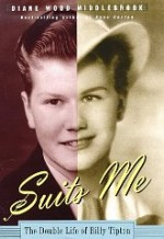 Suits Me: The Double Life of Billy Tiptonby: Middlebrook, Diane Wood - Product Image