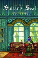 Sultan's Seal, The: A Novelby: White, Jenny - Product Image