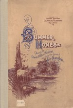 Summer Homes - Among the Green Hills of Vermont and along the shores of Lake ChamplainCentral Vermont Railroad - Product Image