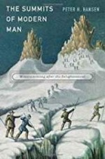 Summits of Modern Man, The: Mountaineering after the EnlightenmentHansen, Peter H. - Product Image