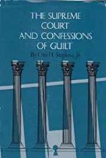 Supreme Court and Confessions of GuiltStephens, Otis H. - Product Image