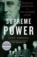 Supreme Power: Franklin Roosevelt vs. the Supreme Courtby: Shesol, Jeff - Product Image