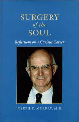 Surgery of the Soul: Reflections on a Curious Careerby: M.D., Joseph E. Murray - Product Image