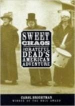 Sweet Chaos : The Grateful Dead's American Adventureby: Brightman, Carol - Product Image