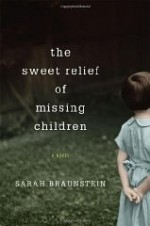 Sweet Relief of Missing Children, The : A Novelby: Braunstein, Sarah - Product Image