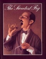Sweetest Fig, The (SIGNED)by: Van Allsburg, Chris - Product Image