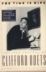 TIME IS RIPE, The: THE 1940 JOURNAL OF CLIFFORD ODETS : WITH AN INTRODUCTION BY WILLIAM GIBSONOdets, Clifford - Product Image