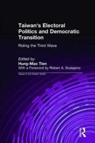 Taiwan's Electoral Politics and Democratic Transition: Riding the Third Wave (Taiwan in the Modern World)Tien, Hung-Mao - Product Image