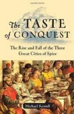 Taste of Conquest, The: The Rise and Fall of the Three Great Cities of SpiceKrondl, Michael - Product Image