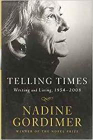 Telling Times: Writing and Living, 1954-2008by: Gordimer, Nadine - Product Image