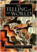 Telling of the World, The: Am_Indian American Stories and Artby: Penn, W. S. - Product Image