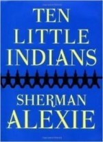 Ten Little Indiansby: Alexie, Sherman - Product Image