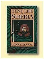 Tent Life in SiberiaKennan, George - Product Image