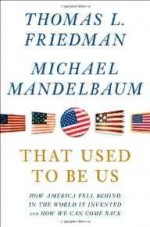 That Used to Be Us: How America Fell Behind in the World It Invented and How We Can Come BackFriedman, Thomas L. - Product Image