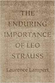The Enduring Importance of Leo Straussby: Lampert, Laurence - Product Image