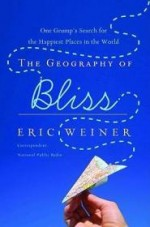 The Geography of Bliss: One Grump's Search for the Happiest Places in the Worldby: Weiner, Eric - Product Image