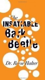 The Insatiable Bark Beetle (An RMB Manifesto) (R.M.B. Manifestos)by: Halter, Reese - Product Image