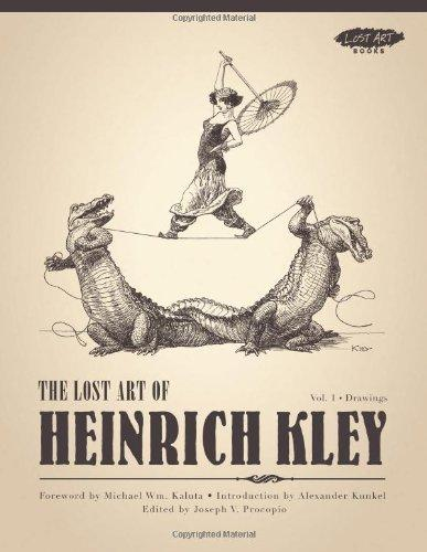 The Lost Art of Heinrich Kley, Volume 1: Drawingsby: Kley, Heinrich - Product Image