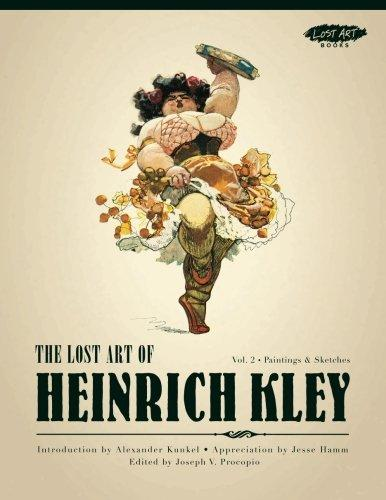 The Lost Art of Heinrich Kley, Volume 2: Paintings & Sketchesby: Kley, Heinrich - Product Image