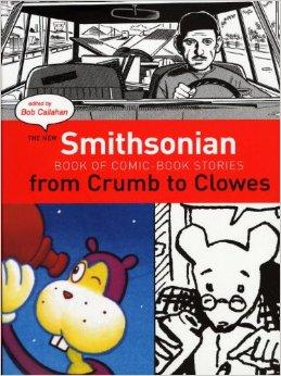 The New Smithsonian Book of Comic Book Stories: From Crumb to Clowesby: Callahan, Bob - Product Image