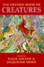 The Oxford Book of Creaturesby: Adcock, Fleur (Editor) - Product Image