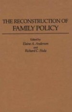The Reconstruction of Family Policy:by: Anderson, Elaine A. (Editor) - Product Image
