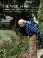The Wild Braid: A Poet Reflects on a Century in the Gardenby: Kunitz, Stanley - Product Image
