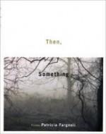 Then, Somethingby: Fargnoli, Patricia - Product Image